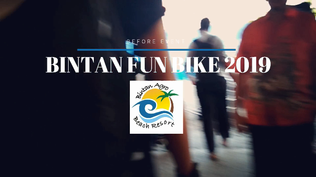 (BEFORE EVEN) BINTAN FUN BIKE 2019!! Part. 1